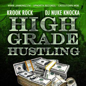 DJ. NUKE KNOCKA x Krook Rock presents High Grade Hustling