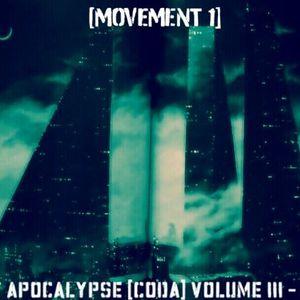 POST APOCALYPSE [CODA] VOLUME III – MOVEMENT 1 (DEC 2012)