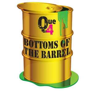 Bottoms of the Barrel - July 16, 2016