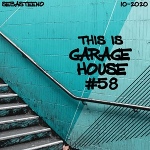This Is GARAGE HOUSE #58 - The Soulful Side Of Garage House - 10-2020
