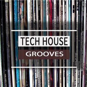 TECH HOUSE GROOVES