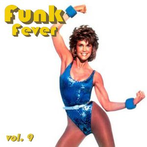 Funk Fever vol.9 - Pumpin'