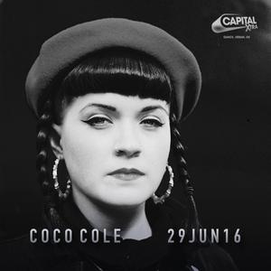 Coco Cole - Capital XTRA Underground Hour - 29Jun16