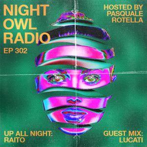 Night Owl Radio 302 ft. Raito and LUCATI