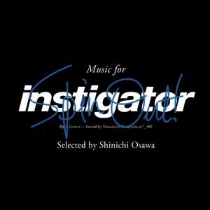 instigator spinout edition ♯002 selected by SINICHI OSAWA