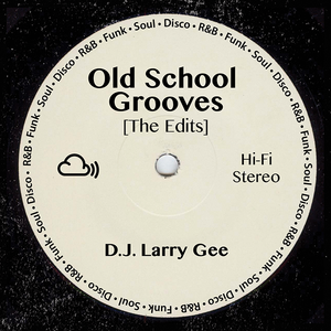 Old School Grooves [The Edits]