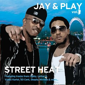 Jay And Play Vol 3 Mix CD #StreetHeat