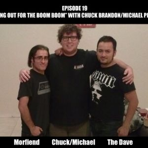 """Ep. 19 - """"Watching Out for the Boom Boom"""" with Chuck Brandon/Michael Perkinson"""