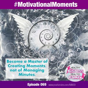 How To Turn Minutes Into Moments