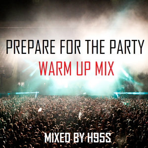 Prepare for The Party / Warm Up Electro House Remix