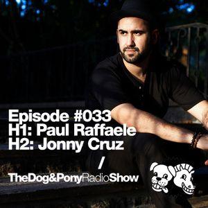 The Dog & Pony Radio Show #033: Guest Jonny Cruz