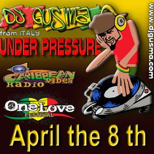 UNDER PRESSURE REGGAE RADIO PROGRAM - April the 8th 2013