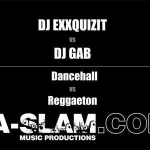 A-SLAM - DJ ExxQuiZiT vs DJ Gab - Dancehall vs Reggaeton