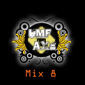 Umf And Axe Mix 8