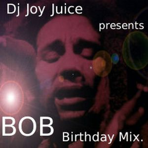 Dj Joy Juice Presents BOB Birthday Mix.
