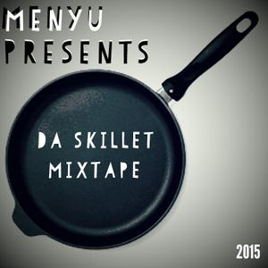 menyu presents: da skillet mix