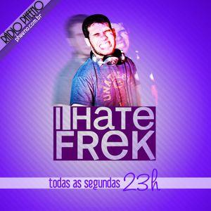 I Hate Frek 30/10/2012