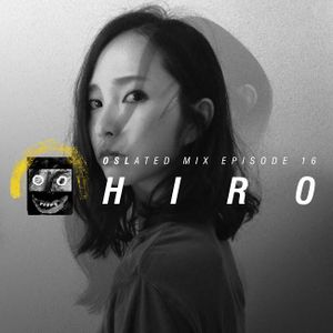Oslated Mix Episode 16 - hiro