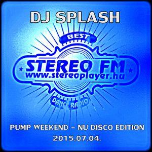 Dj Splash (Lynx Sharp) - Pump WEEKEND 2015.07.04 - Nu Disco edition