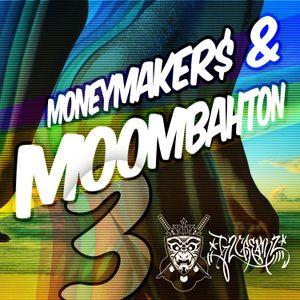 Moneymakers & Moombahton Vol. 3