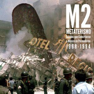 Sonidos que convirtieron a México en posmoderno 1968-1994