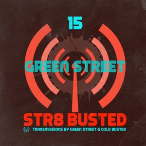 Str8 Busted Podcast #15: Green Street - 2015.04.03