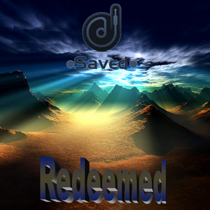 Redeemed - Saved (4th remix)