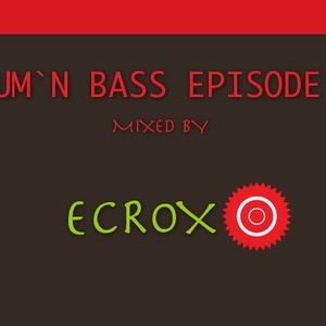 Drum`n Bass Episode #1 mixed by Ecrox
