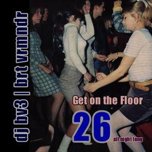 Get on the Floor, You S*** Dancer Vol. 26