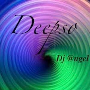 """Deepso"" w/ dj @ngel"