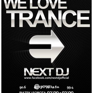 Next DJ - We Love Trance 231 @ Planeta FM (03-11-12)
