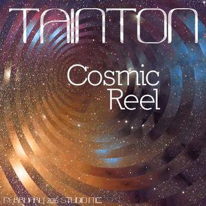 Tainton - Cosmic Reel (Studio Mix February 2016)