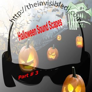 Halloween Sound Scapes Part # 3 Mixed With Bat Wings & Pumpkin Spice By The Invisible DJ Billy Rose