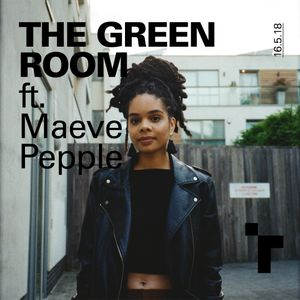 The Green Room - 14 May 2018 w/ Weyland McKenzie & Maeve Pepple