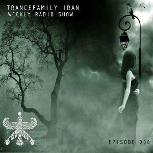 TranceFamily Iran Radio Show Episode 006