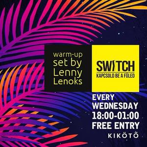Lenny Lenoks - Switch Afterwork @ Kikötő, Budapest - 22 Feb. 2017