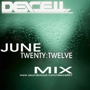 Dexcell June Twenty:Twelve Mix