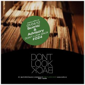 Scenic & Advisory - Don't Look Back Guest Mix - 01/04/12