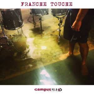 Franche Touche Saison II (#053) - 21/03/16 - Radio Campus Grenoble 90.8