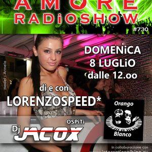 LORENZOSPEED* presents AMORE Radio Show 730 Domenica 8 Luglio 2018 with ORANGO BLANCO e JACOX DJ