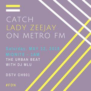 Urban Beat MetroFm 2018 Lady Zeejay by LADY ZEEJAY   Mixcloud