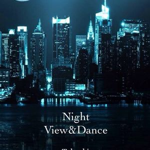 Night Vew & Dance Mix Takaaki