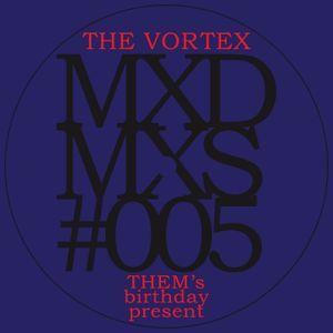 The Vortex- THEM's Birthday Present [MXDMXS#005]