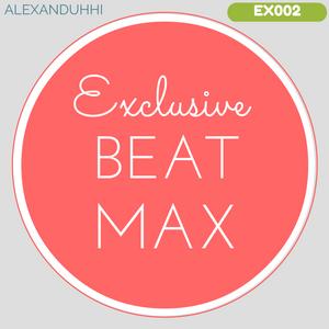 AlexanduhHi's EXCLUSIVE Beat Max Reel: Episode #2