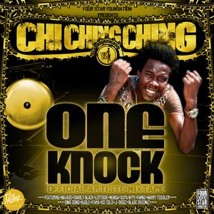 FOUR STAR PRESENTS: CHI CHING CHING - ONE KNOCK - OFFICIAL ARTISTE MIXTAPE (Jan. 2014)