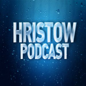 Hristow Podcast - Episode 1