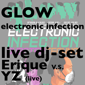 Erique V.S. YZ live @ Glow Electronic Infection