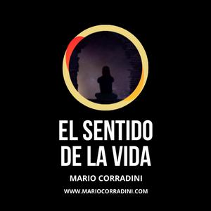 95 | EL SENTIDO DE LA VIDA | Mario Corradini