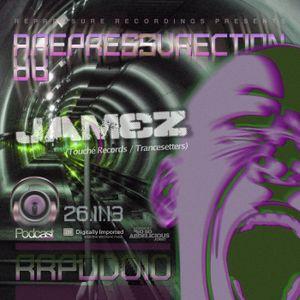 REPRESSURECTION - RRPOD010 - Jamez (Trancesetters | Touché Records) (November 26th 2013 on DI.FM)
