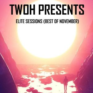 TWOH Presents. Elite Sessions (Best Of November)